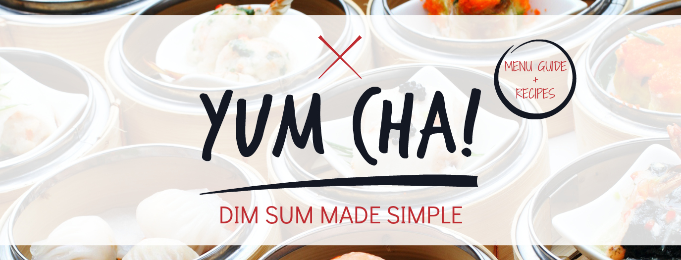 Yum Cha! Dim Sum Made Simple